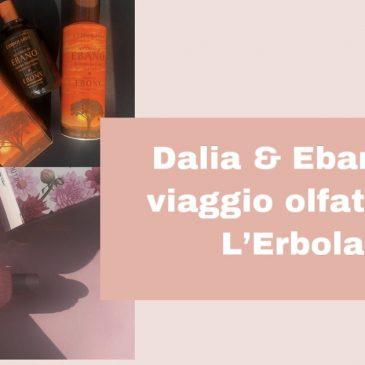 Dalia & Ebano | Un viaggio olfattivo al L'Erbolario